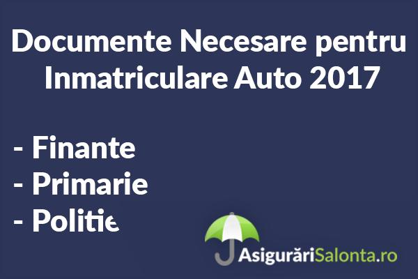 Documente Necesare pentru Inmatriculare Auto 2017